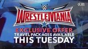 WWE WrestleMania 32 Travel Packages on Tuesday, Oct. 13