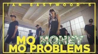 Ian Eastwood编舞「Mo Money Mo Problems」
