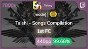[Live] Woey | Taishi - Songs Compilation [mode : Experience] +HD 99.68% {#1 440p