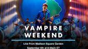 【演唱会】Vampire Weekend | Madison Square Garden 2019/9/6