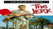 【电影The Jerk】Steve Martin, Bernadette Peters 主演