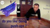 你喜欢做俯卧撑吗?do you like doing push ups?