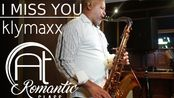 【萨克斯】《I MISS YOU》 (klymaxx) Sax Angelo Torres - AT Romantic CLASS #42
