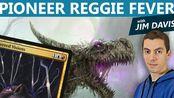 [搬运][MTG] 先驱帝王龙狂热视像 MTG: Pioneer Reggie Fever with Jim Davis